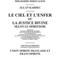 Le ciel et l'enfer ou la justice divine selon le spiritisme (Allan Kardec)